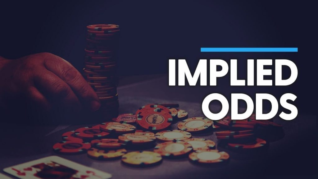 Implied Odds in Poker